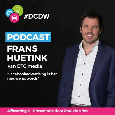 Frans Heutink DTC Media #DCDW Podcast.png